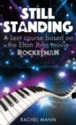 Still Standing : A Lent course based on the Elton John movie Rocketman - Book