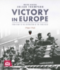 Victory in Europe : From D-Day to the Destruction of the Third Reich, 1944-1945 - Book