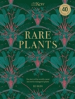 Kew - Rare Plants : Forty of the world's rarest and most endangered plants - Book