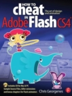 How to Cheat in Adobe Flash CS4 : The Art of Design and Animation - Book
