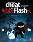 How to Cheat in Adobe Flash CC : The Art of Design and Animation - Book