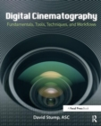 Digital Cinematography : Fundamentals, Tools, Techniques, and Workflows - Book