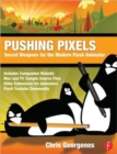 Pushing Pixels : Secret Weapons for the Modern Flash Animator - Book