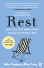 Rest : Why You Get More Done When You Work Less - Book