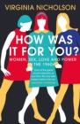 How Was It For You? : Women, Sex, Love and Power in the 1960s - Book
