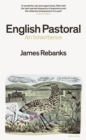 English Pastoral : An Inheritance - The Sunday Times bestseller from the author of The Shepherd's Life - Book