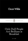 Only Dull People Are Brilliant at Breakfast - Book