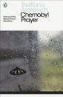 Chernobyl Prayer : Voices from Chernobyl - eBook