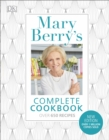 Mary Berry's Complete Cookbook : Over 650 recipes - Book