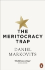 The Meritocracy Trap : Or, The Tyranny of Just Deserts - eBook