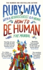 How to Be Human: The Manual - Book