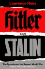 Hitler and Stalin : The Tyrants and the Second World War - Book