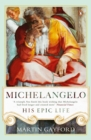 Michelangelo : His Epic Life - Book