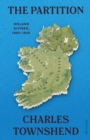 The Partition : Ireland Divided, 1885-1925 - Book