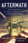 Aftermath : Seven Secrets of Wealth Preservation in the Coming Chaos - Book
