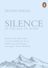 Silence : In the Age of Noise - Book