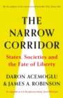 The Narrow Corridor : States, Societies, and the Fate of Liberty - Book