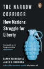 The Narrow Corridor : How Nations Struggle for Liberty - Book