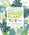 RHS Practical House Plant Book : Choose Well, Display Creatively, Nurture & Maintain, 175 Plant Profiles - Book