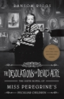 The Desolations of Devil's Acre : Miss Peregrine's Peculiar Children - Book