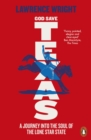 God Save Texas : A Journey into the Future of America - eBook