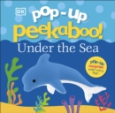 Pop-Up Peekaboo! Under The Sea - Book