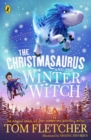 The Christmasaurus and the Winter Witch - eBook