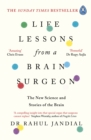 Life Lessons from a Brain Surgeon : The New Science and Stories of the Brain - eBook