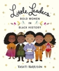 Little Leaders: Bold Women in Black History - Book