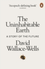The Uninhabitable Earth : A Story of the Future - eBook