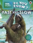 Do You Know? Level 4 - BBC Earth Fast and Slow - Book