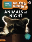 Do You Know? Level 2 - BBC Earth Animals at Night - Book