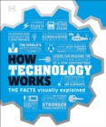 How Technology Works : The facts visually explained - Book