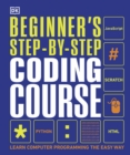 Beginner's Step-by-Step Coding Course : Learn Computer Programming the Easy Way - Book