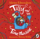 Tilly and the Time Machine - eAudiobook