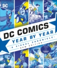 DC Comics Year By Year New Edition : A Visual Chronicle - Book