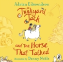 Junkyard Jack and the Horse That Talked - eAudiobook