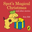 Spot's Magical Christmas and Other Stories - eAudiobook
