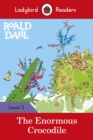 Roald Dahl: The Enormous Crocodile - Ladybird Readers Level 3 - Book