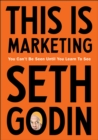 This is Marketing : You Can't Be Seen Until You Learn To See - Book