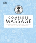 Neal's Yard Remedies Complete Massage : All the Techniques, Disciplines, and Skills you need to Massage for Wellness - Book