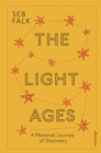 The Light Ages : A Medieval Journey of Discovery - Book
