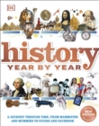 History Year by Year : A journey through time, from mammoths and mummies to flying and facebook - Book
