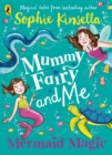 Mummy Fairy and Me: Mermaid Magic - Book