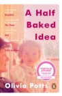 A Half Baked Idea : Winner of the Fortnum & Mason's Debut Food Book Award - Book