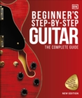 Beginner's Step-by-Step Guitar : The Complete Guide - Book