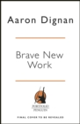 Brave New Work : Are You Ready to Reinvent Your Organization? - eAudiobook