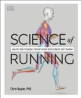 Science of Running : Analyse your Technique, Prevent Injury, Revolutionize your Training - Book