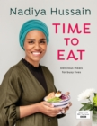 Time to Eat : Delicious meals for busy lives - Book