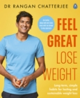 Feel Great Lose Weight : Long term, simple habits for lasting and sustainable weight loss - eBook